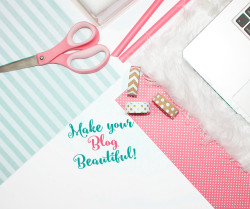 Make you Blog Beautiful