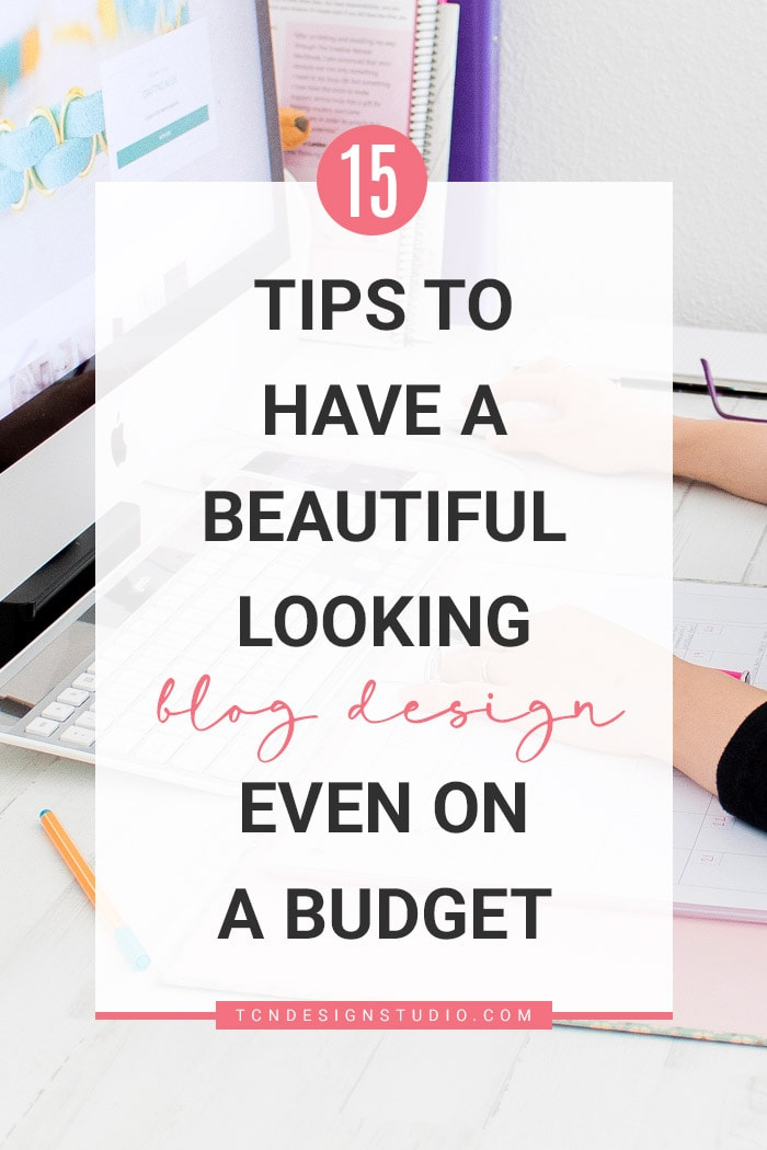 15 Tips to Have a Beautiful Looking Blog Design even on a Budget.