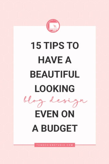 Blog Design: 15 Tips to Look Beautiful even on a Budget.