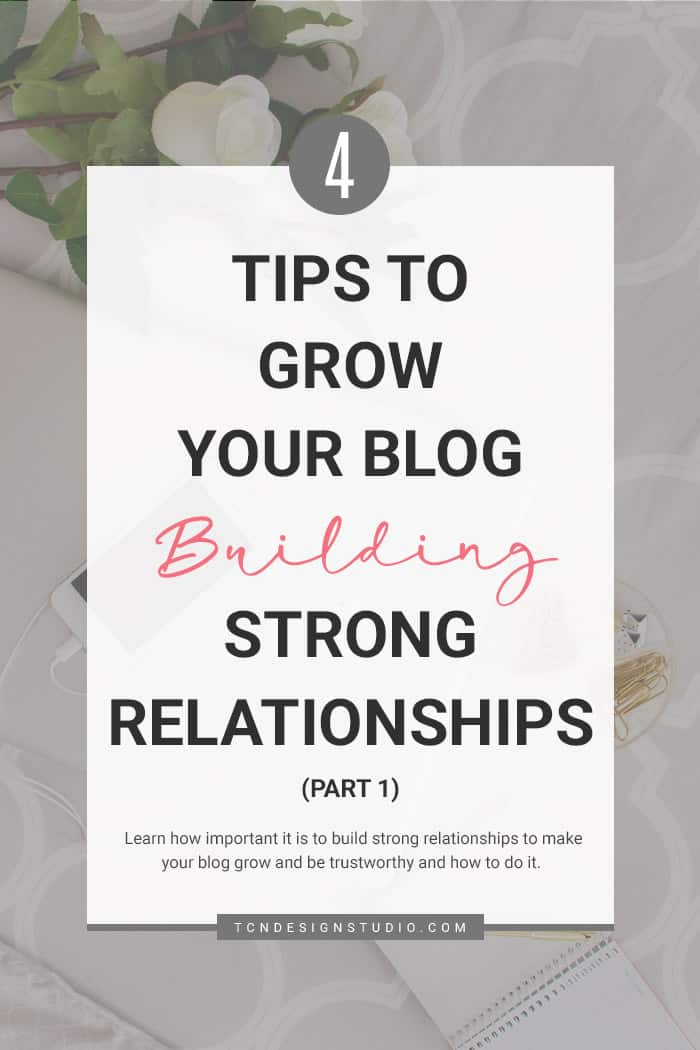 4 Easy Tips to Grow your Blog Building Strong Relationships