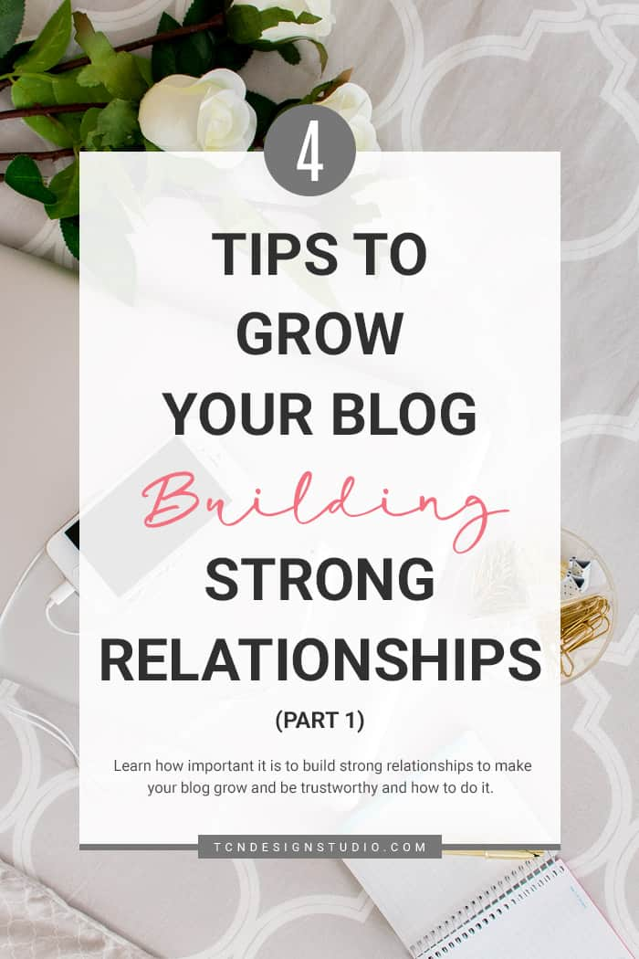 4 Tips to Grow your Blog Building Strong Relationships