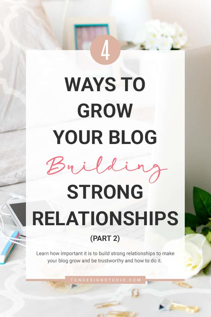 4 Ways to Grow your Blog Building Meaningful Relationships