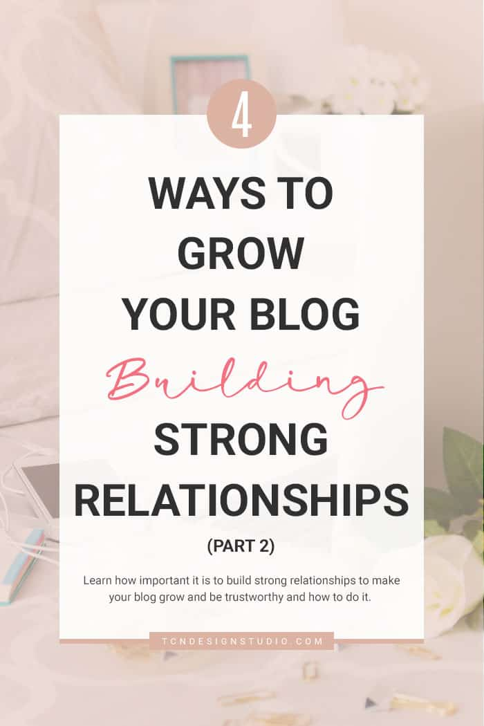 4 Easy Ways to Grow your Blog Building Strong Relationships