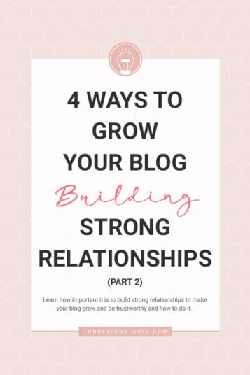 4 Ways to Grow your Blog Building Strong Relationships